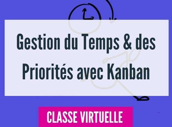 Gestion du temps et des priorités avec Kanban