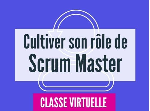 Cultiver son rôle de scrum master