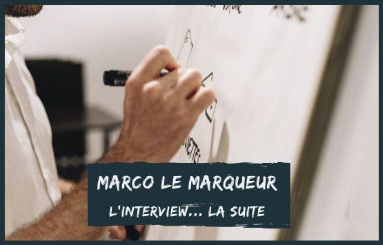 Interview de Marco le Marqueur