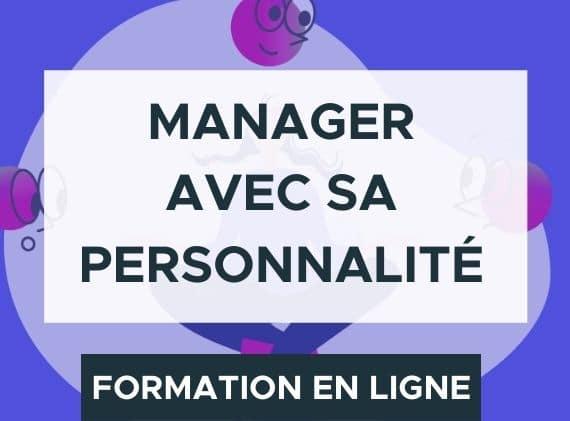 Manager avec sa personnalité