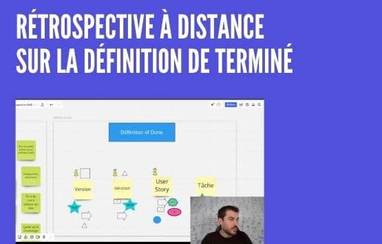 Comment animer une retrospective à distance