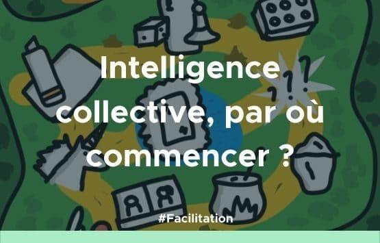 intelligence collective par où commencer
